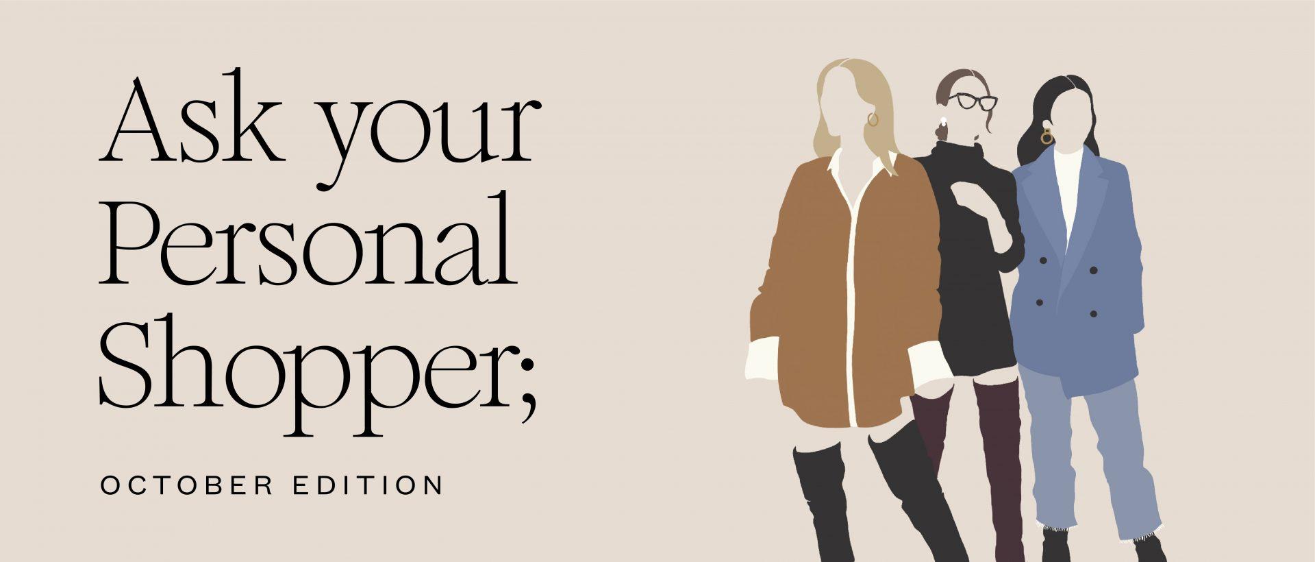 Pregunta a nuestras personal shoppers octubre