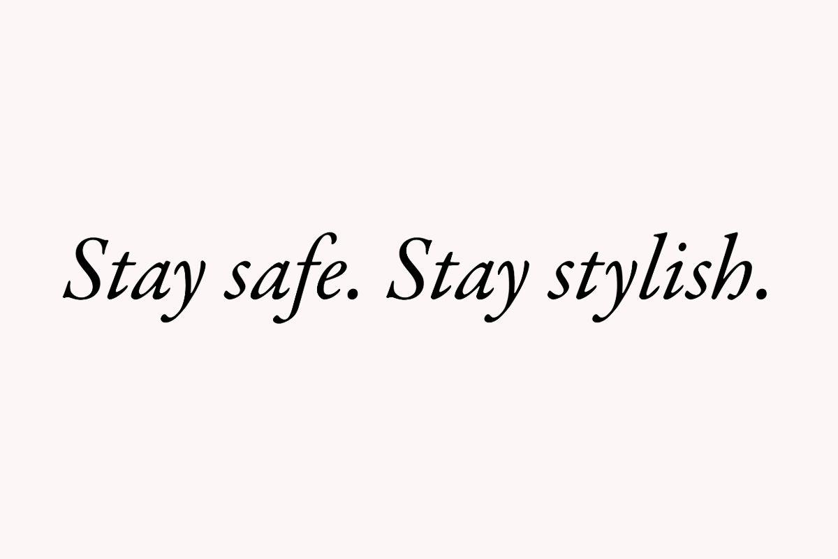 quedate en casa. Stay safe, stay stylish