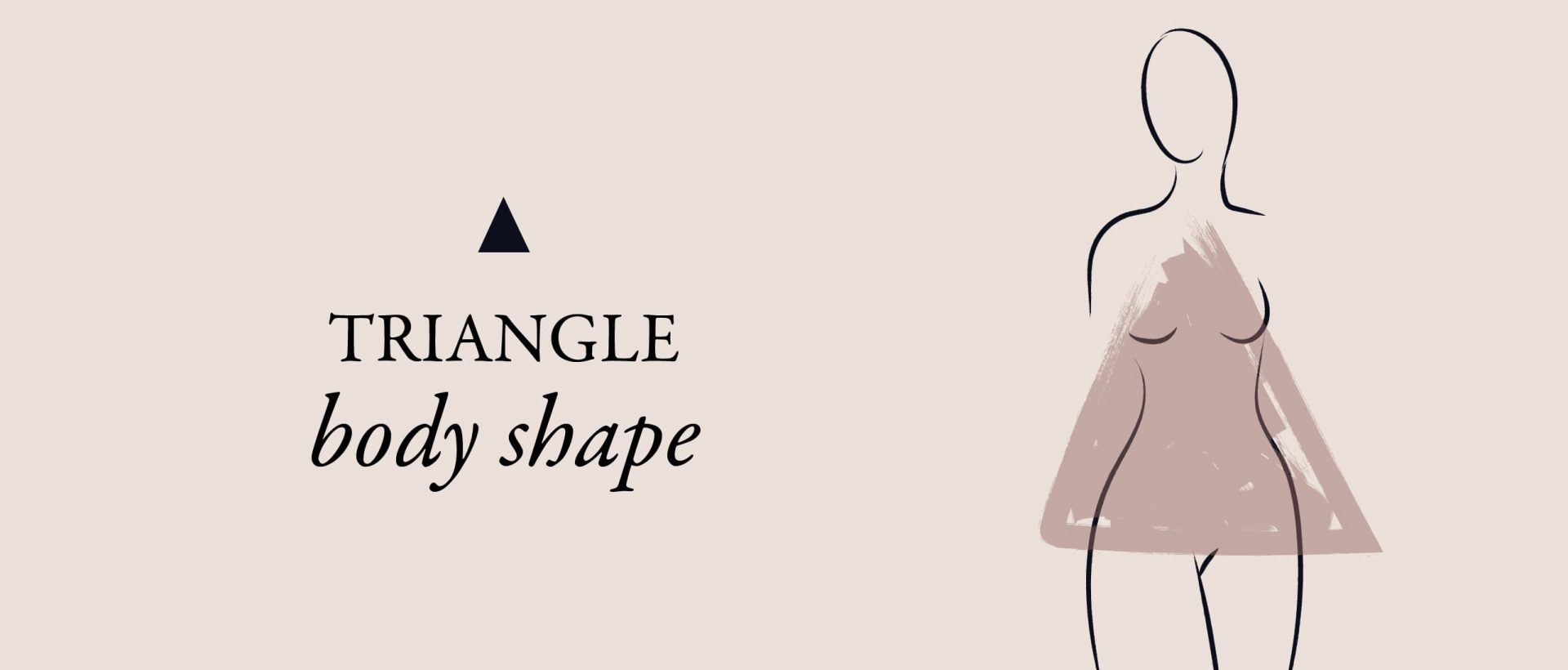 How To Dress If You Have a Triangle Body Shape