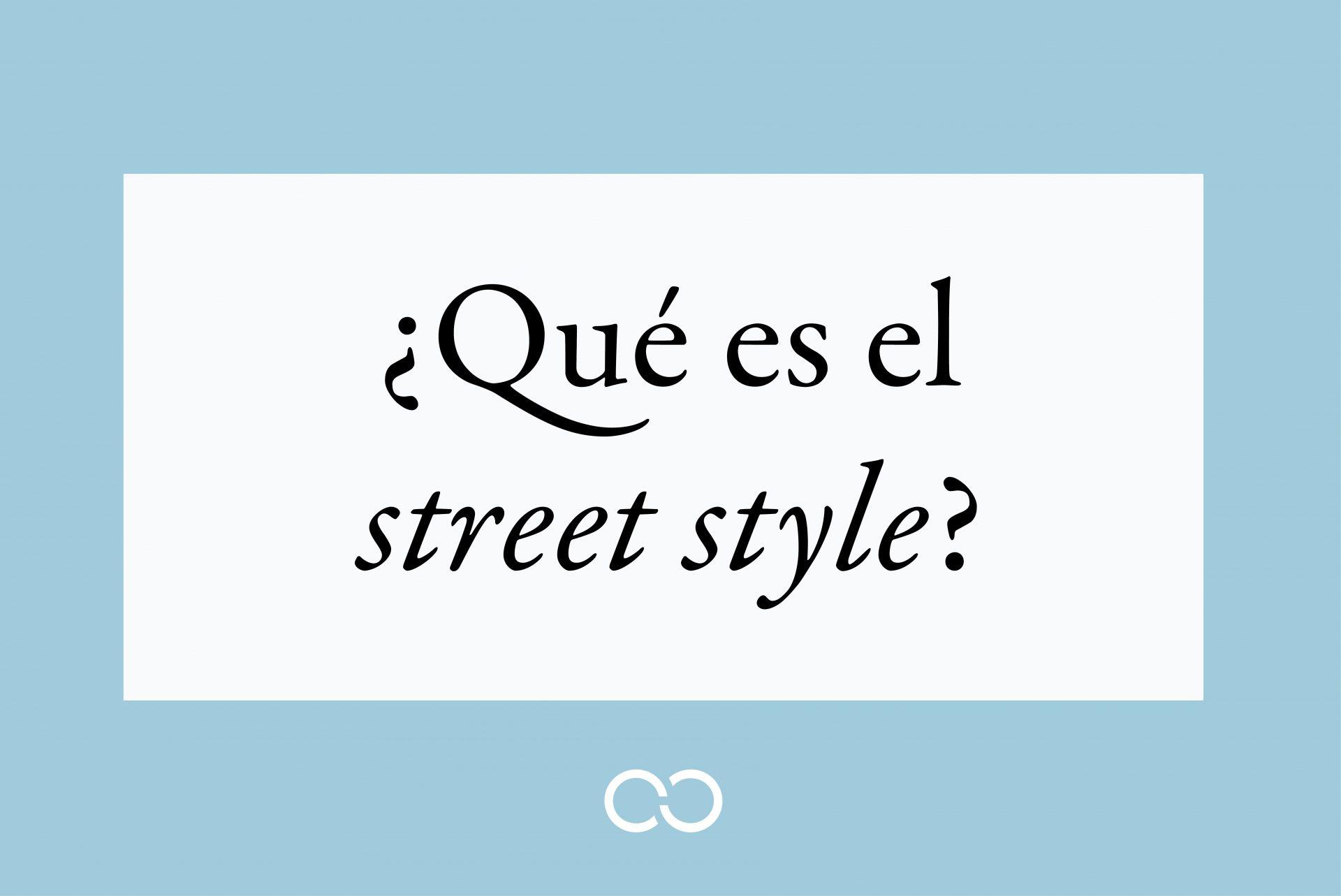 qué es el street style
